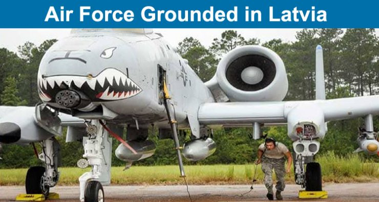 Air Force Grounded in Latvia
