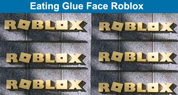 Eating Glue Face Roblox
