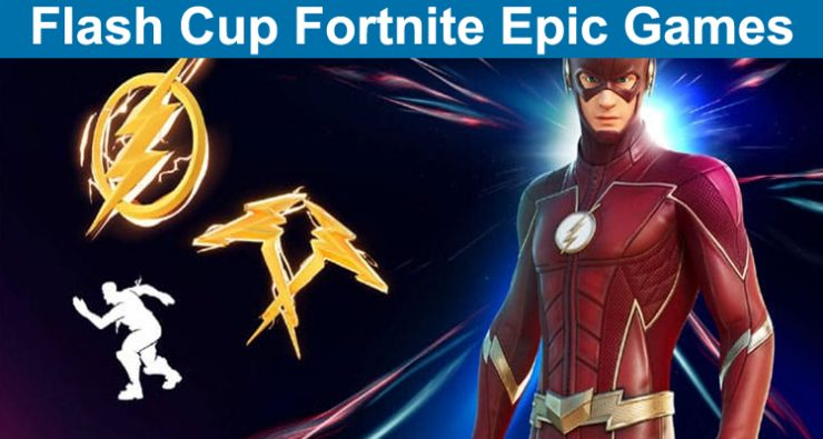 Flash Cup Fortnite Epic Games