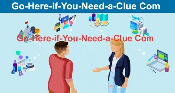 Go-Here-if-You-Need-a-Clue Com