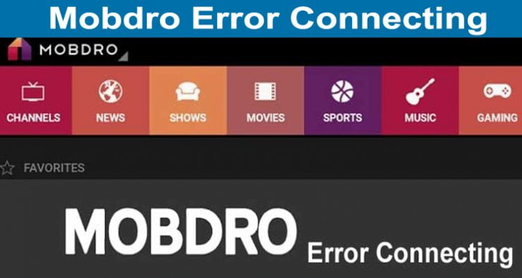 Mobdro Error Connecting