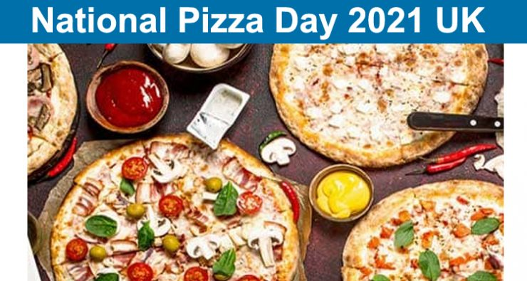 National Pizza Day 2021 UK
