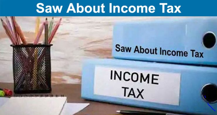 Saw About Income Tax