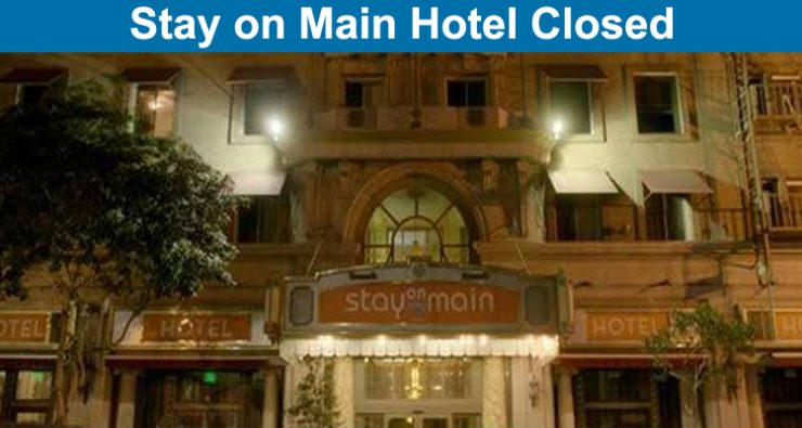 Stay on Main Hotel Closed
