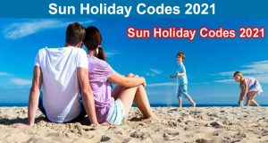 Sun Holiday Codes 2021