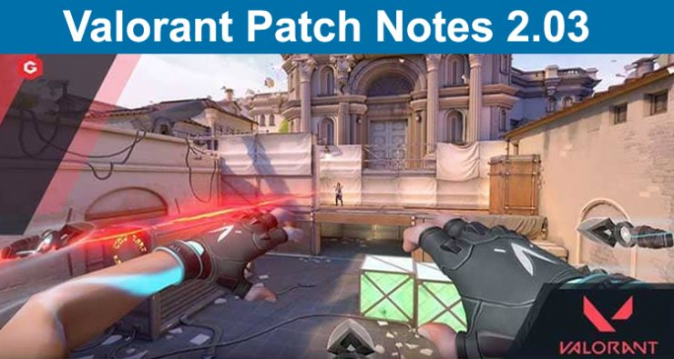 Valorant Patch Notes 2.03